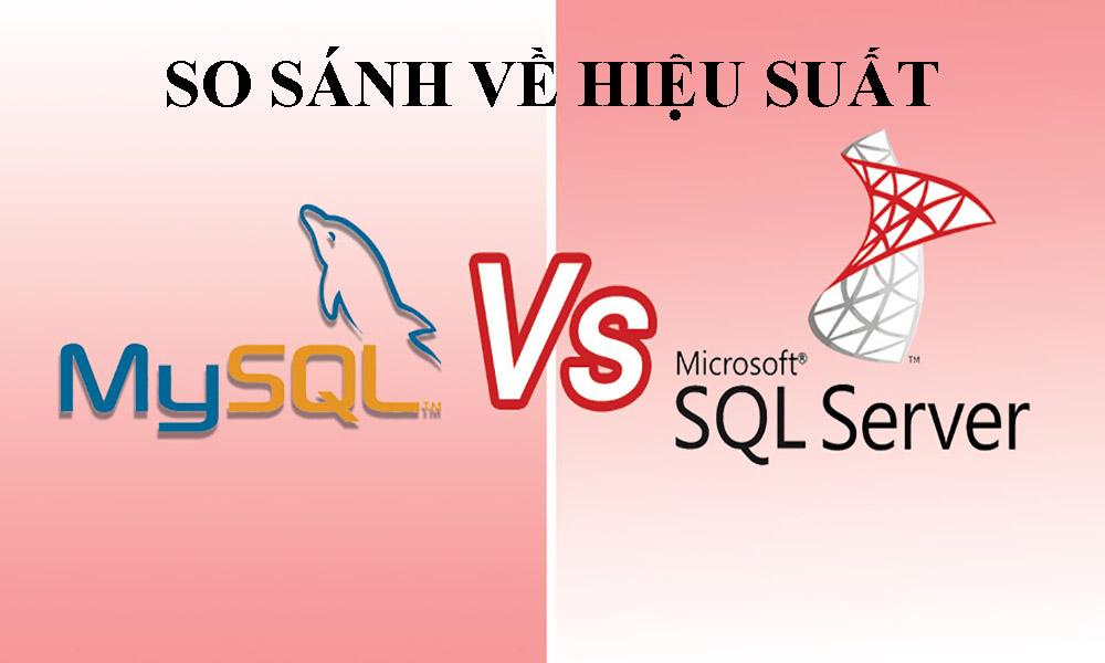 So sánh về hiệu suất của SQL Server và MySQL