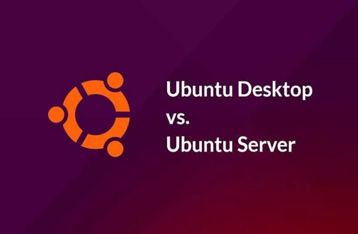 Ubuntu Server và Ubuntu Desktop